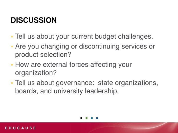 Tell us about your current budget challenges.