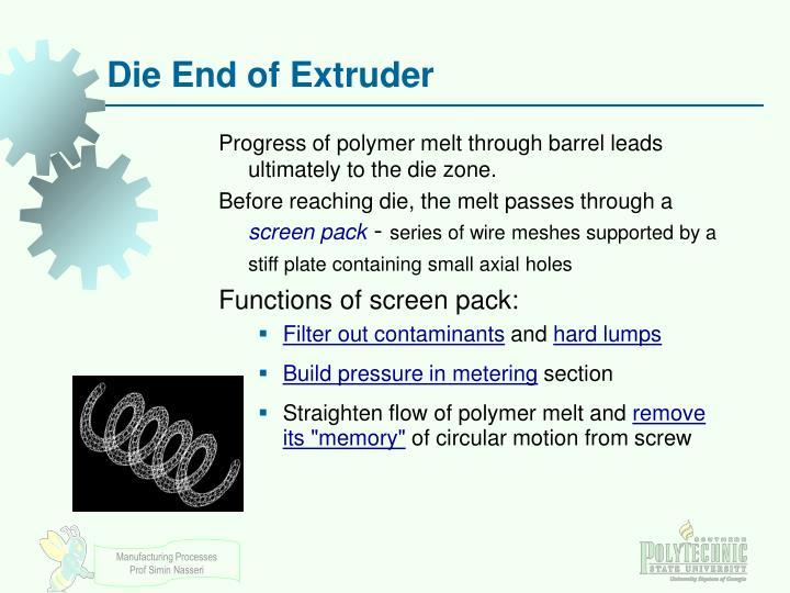 Die End of Extruder
