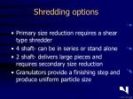 shredding options