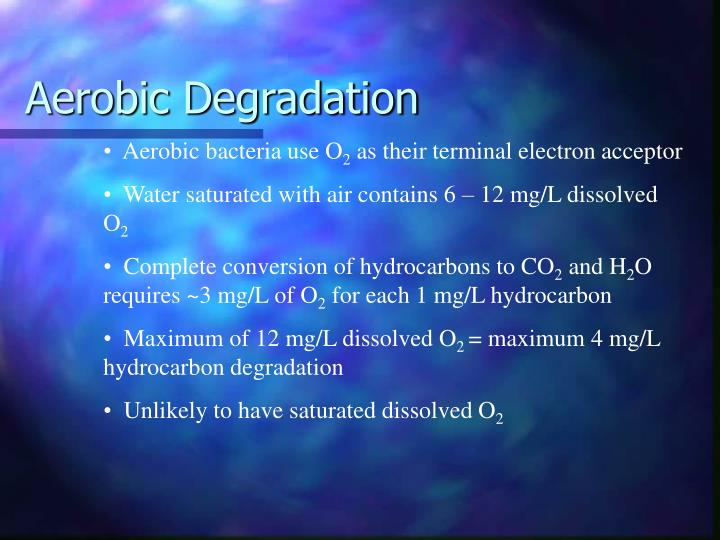 Aerobic degradation