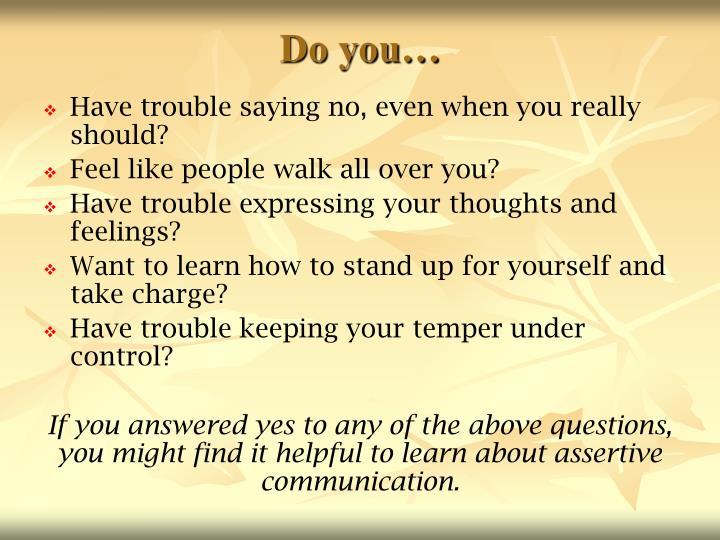 Do you…