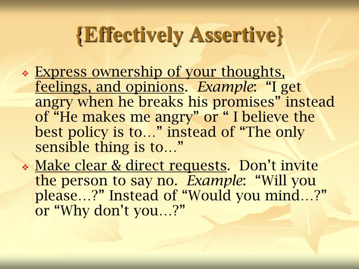 {Effectively Assertive}