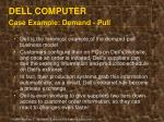 dell computer case example demand pull