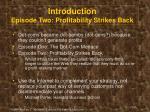 introduction episode two profitability strikes back