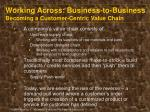 working across business to business becoming a customer centric value chain