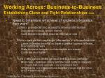 working across business to business establishing close and tight relationships cont