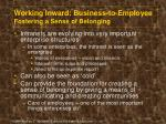 working inward business to employee fostering a sense of belonging