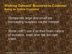 working outward business to customer being an online customer