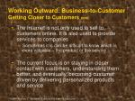 working outward business to customer getting closer to customers cont2