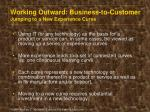 working outward business to customer jumping to a new experience curve