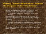 working outward business to customer the emergence of electronic tenders