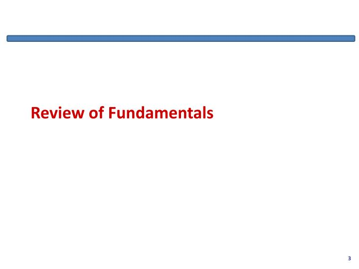 Review of Fundamentals