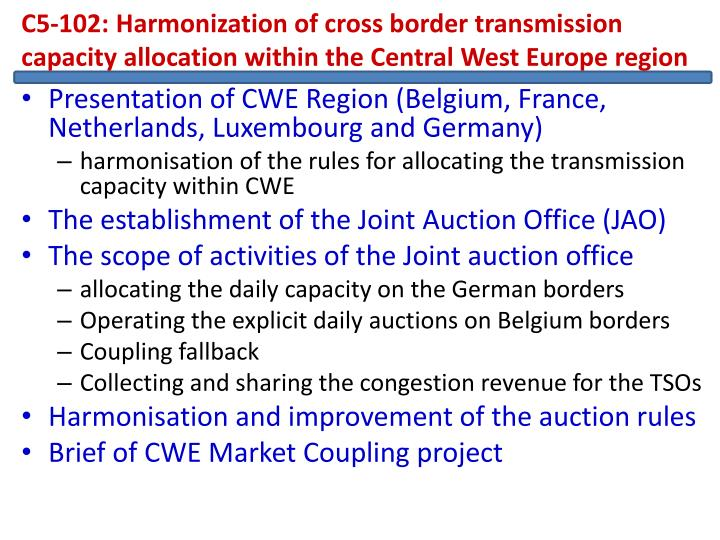 C5-102: Harmonization of cross border transmission capacity allocation within the Central West Europe region