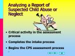 analyzing a report of suspected child abuse or neglect