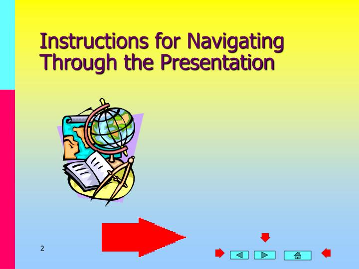 Instructions for Navigating Through the Presentation