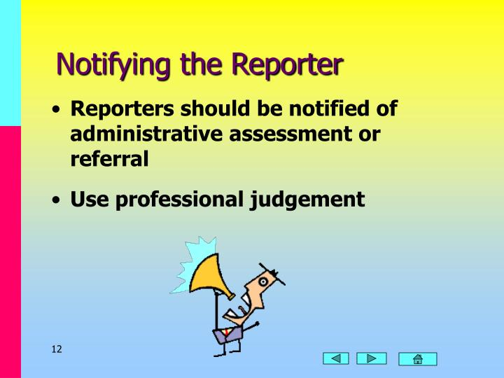 Notifying the Reporter