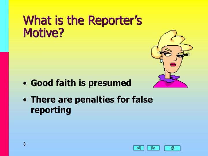 What is the Reporter's  Motive?