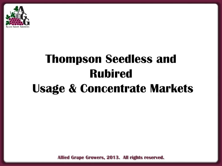 Thompson Seedless and Rubired