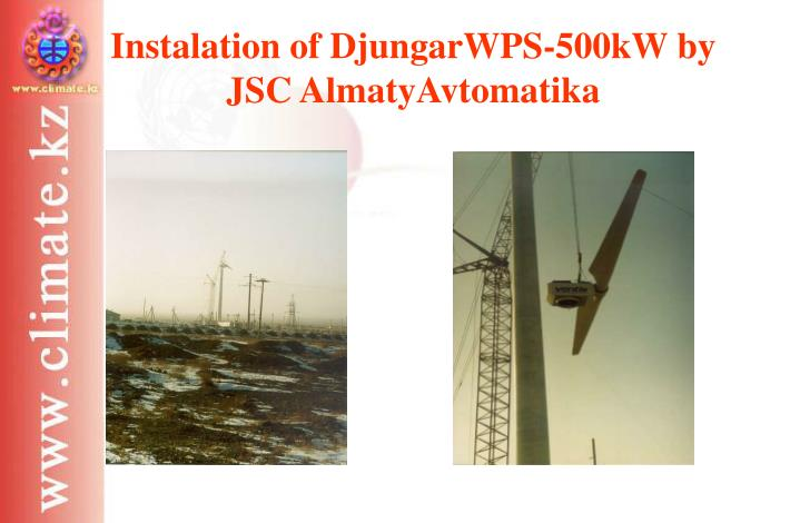 Instalation of DjungarWPS-500kW by