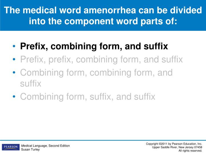 The medical word amenorrhea can be divided into the component word parts of: