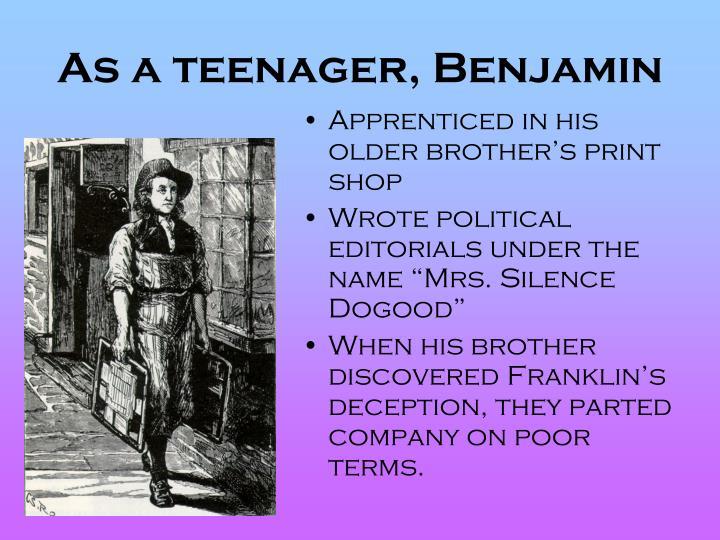 As a teenager, Benjamin