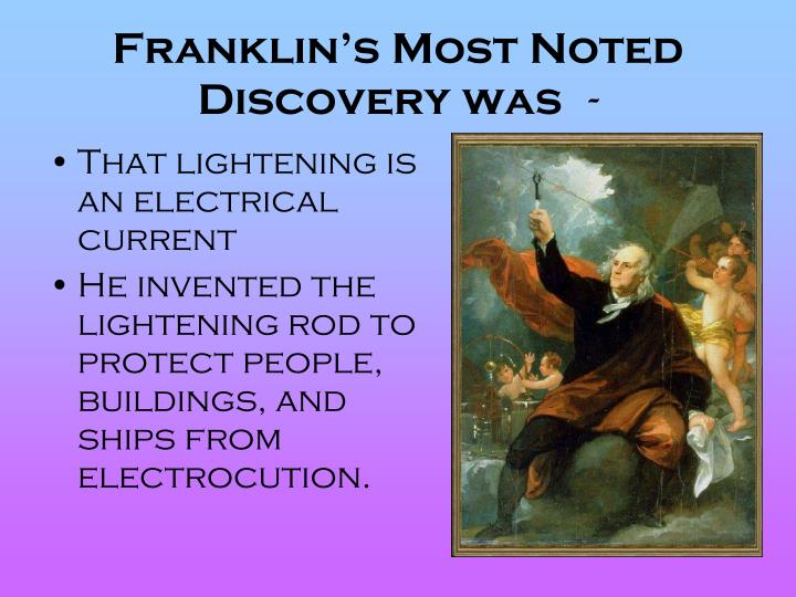Franklin's Most Noted Discovery was