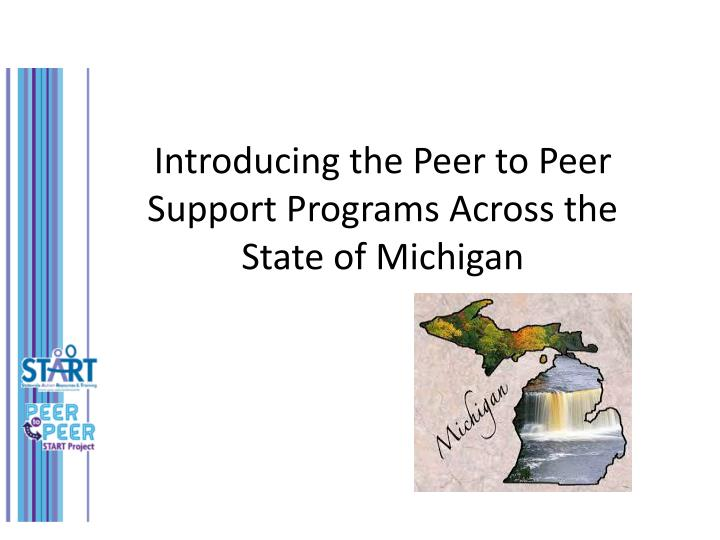 Introducing the Peer to Peer Support Programs Across the State of Michigan