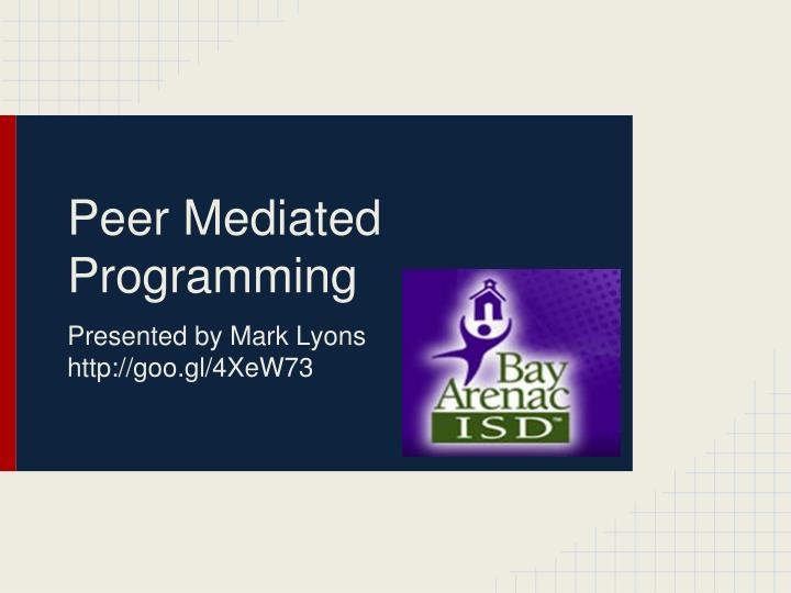 Peer Mediated Programming