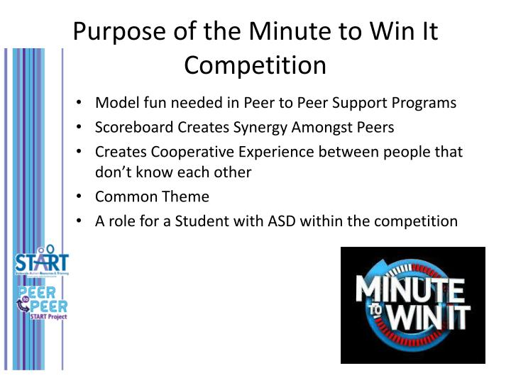 Purpose of the Minute to Win It Competition