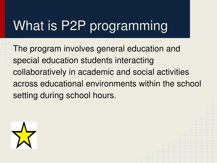 What is P2P programming