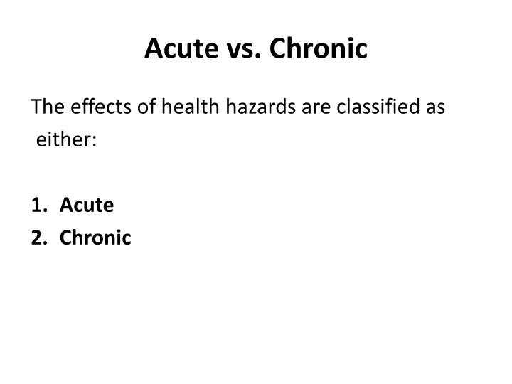 Acute vs. Chronic