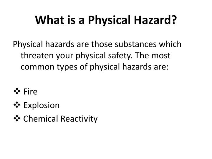 What is a Physical Hazard?
