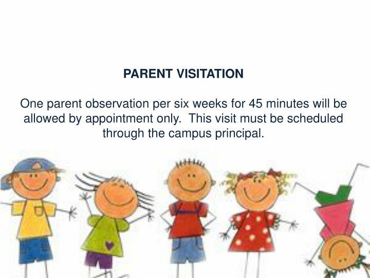 PARENT VISITATION