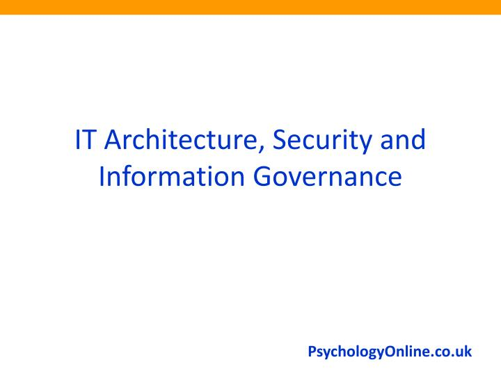 IT Architecture, Security and Information Governance