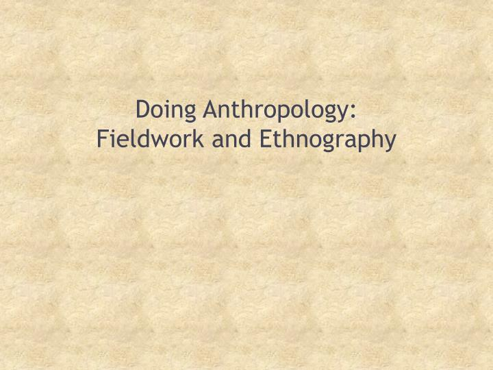 cultural anthropology and ethnographic fieldwork essay