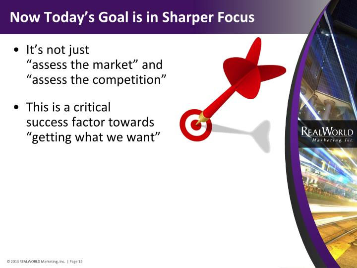 Now Today's Goal is in Sharper Focus