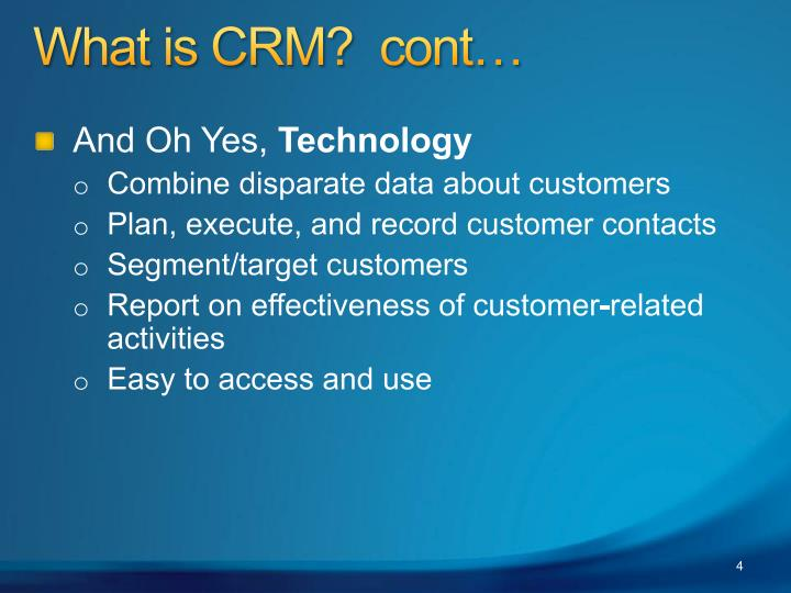 What is CRM?  cont…