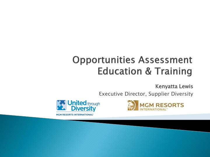Opportunities assessment education training