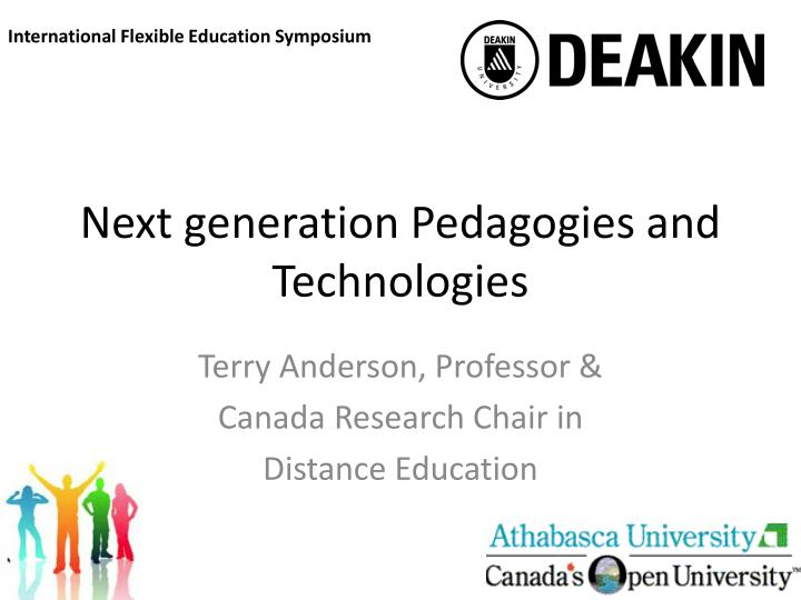 Next generation pedagogies and technologies