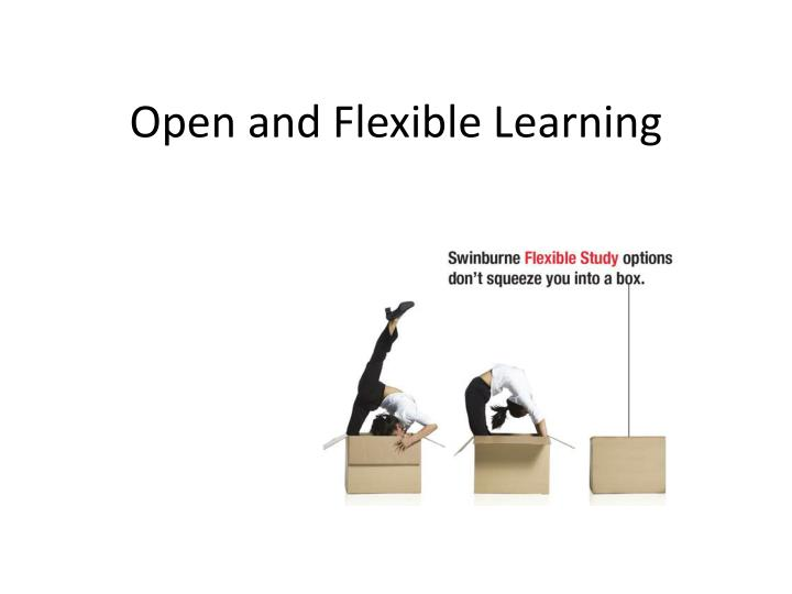 Open and Flexible Learning