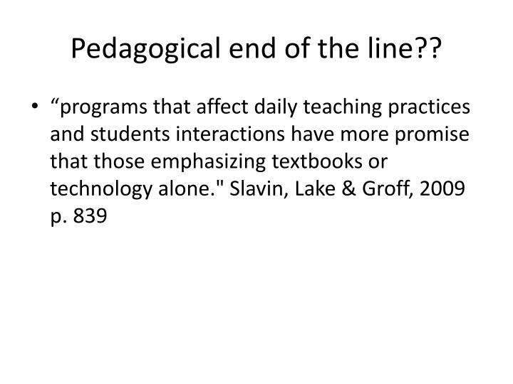 Pedagogical end of the line??