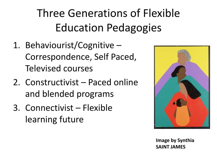 Three Generations of Flexible Education Pedagogies
