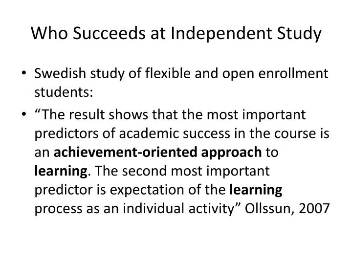 Who Succeeds at Independent Study