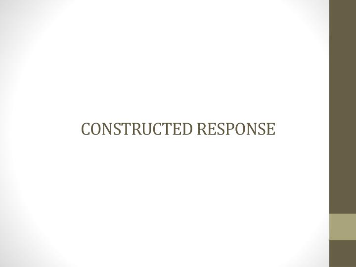 CONSTRUCTED RESPONSE