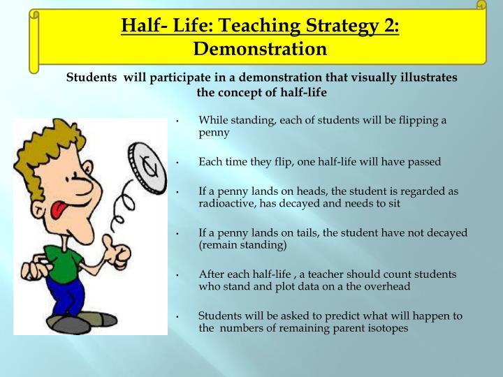 Half- Life: Teaching Strategy 2: