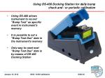 using ds 400 docking station for daily bump check and or periodic calibration