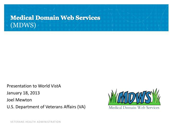 Presentation to world vista january 18 2013 joel mewton u s department of veterans affairs va