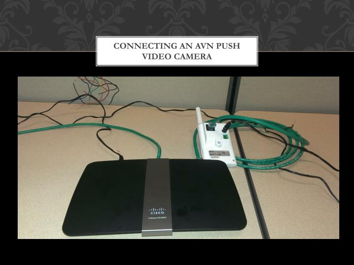 Connecting an AVN Push Video Camera