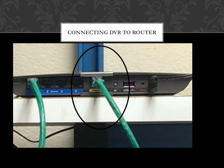 CONNECTING DVR TO ROUTER