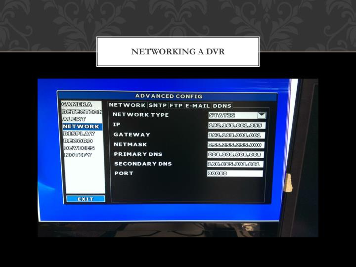 NETWORKING a DVR